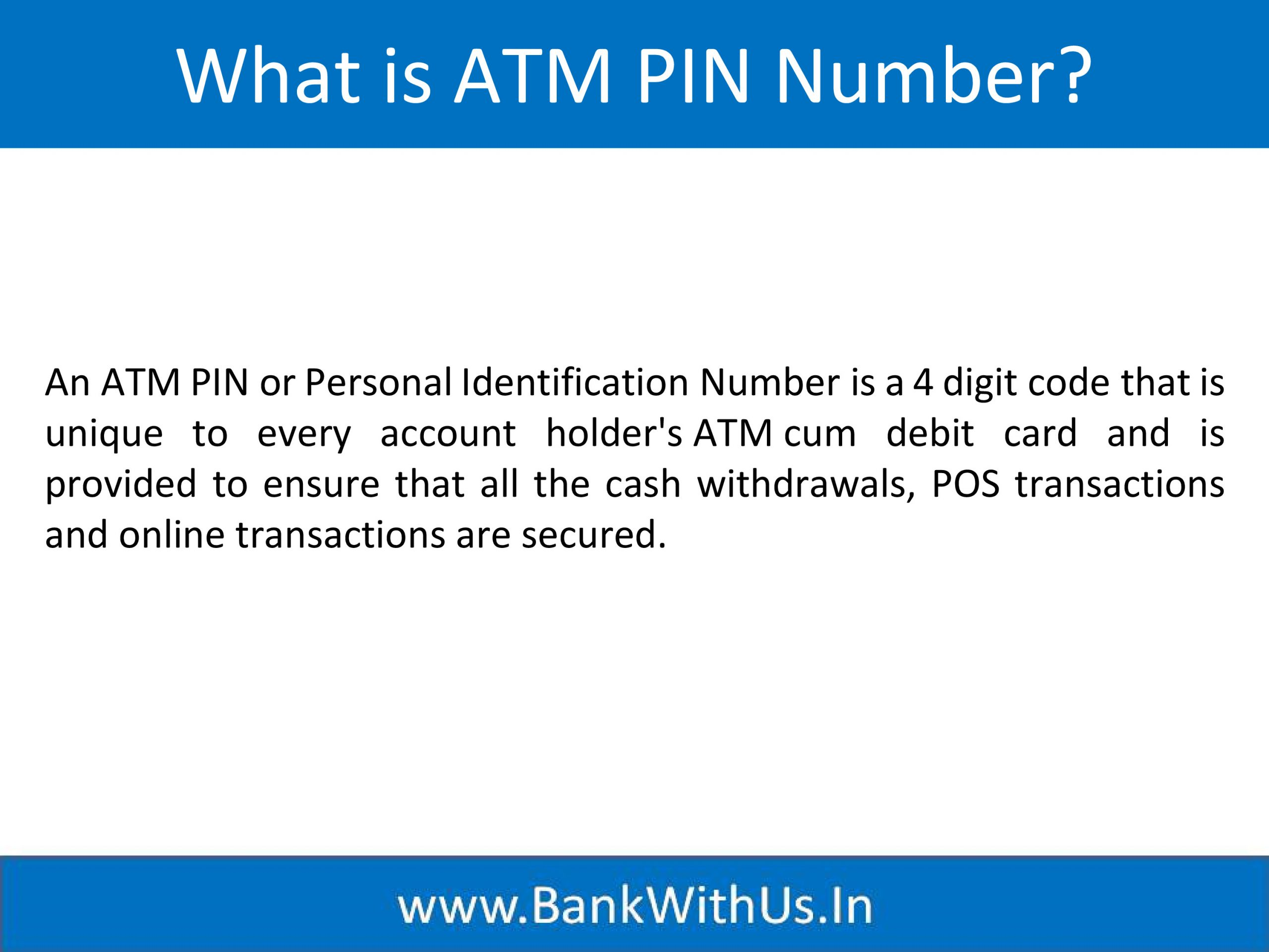 What is ATM PIN Number   Bank With Us