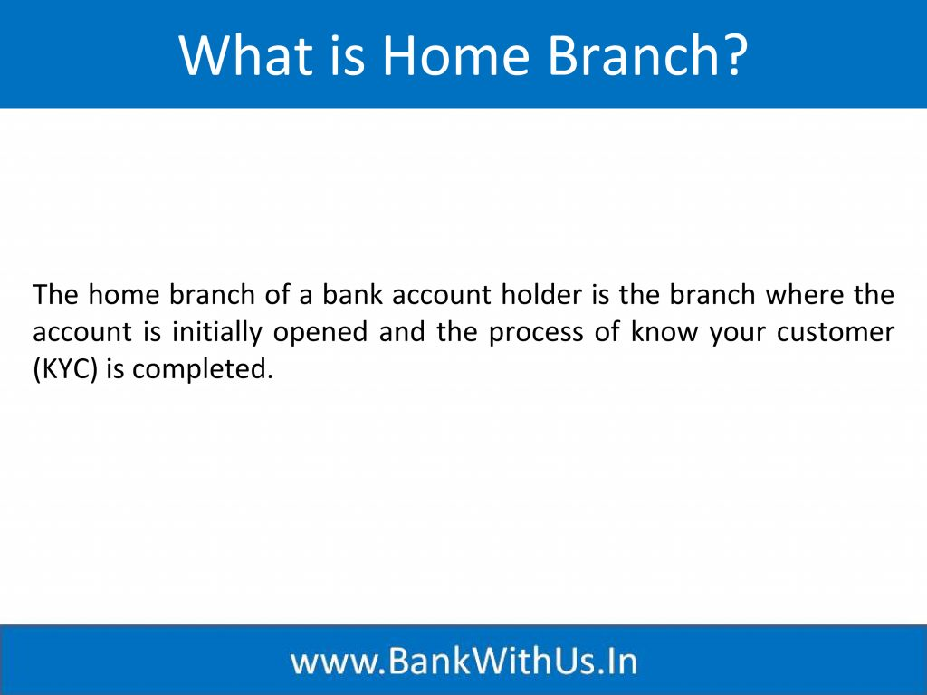 What is Home Branch?