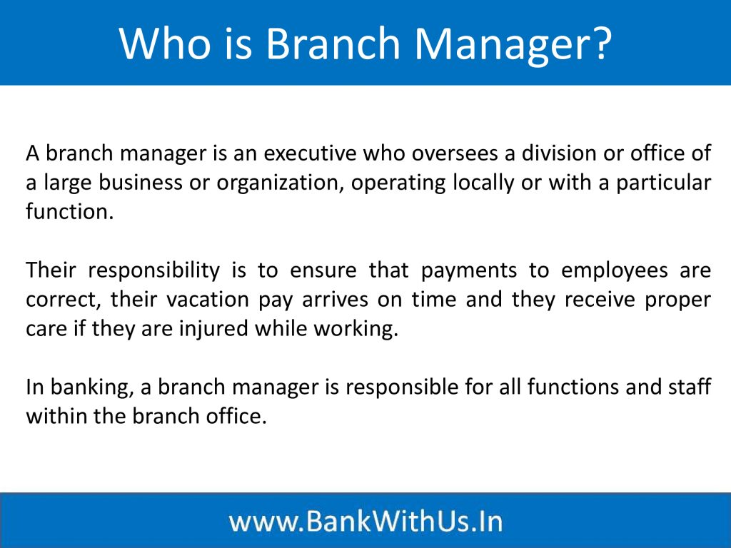 Who is Branch Manager?