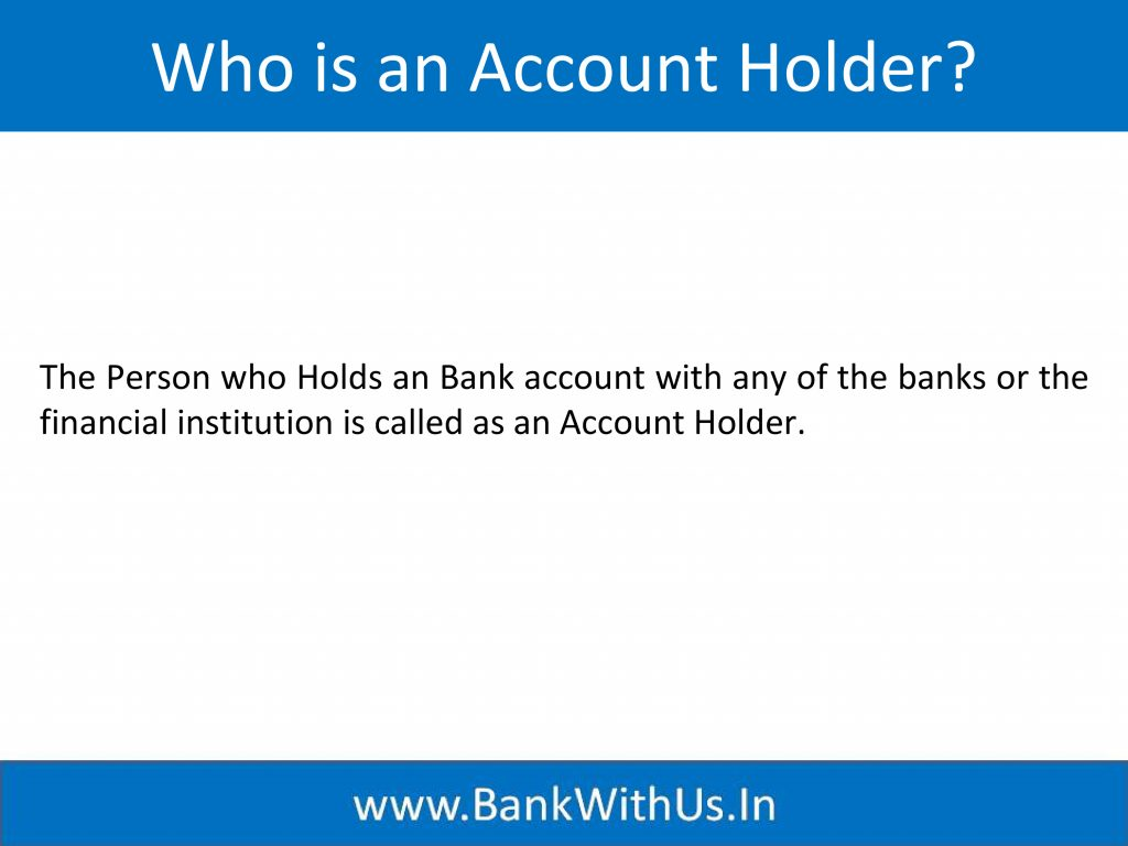 Who is an Account Holder?