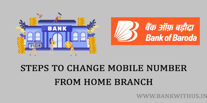 Changing Mobile Number by Visiting the Home Branch