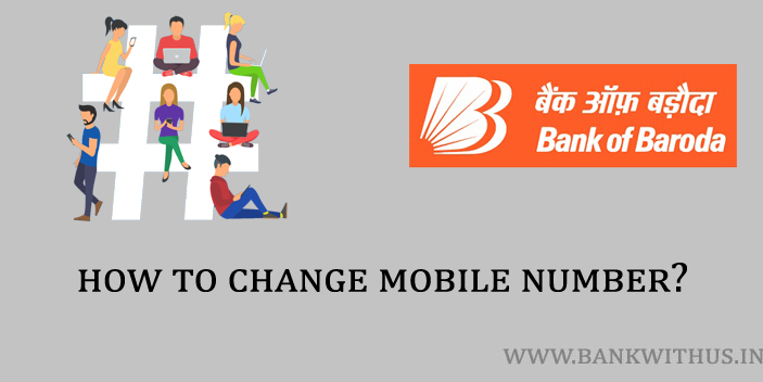 Steps to Change Mobile Number in Bank of Baroda