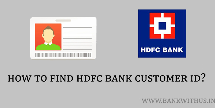 Steps to Find HDFC Bank Customer ID