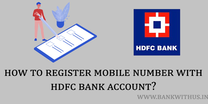 Steps to Register Mobile Number With HDFC Bank Account