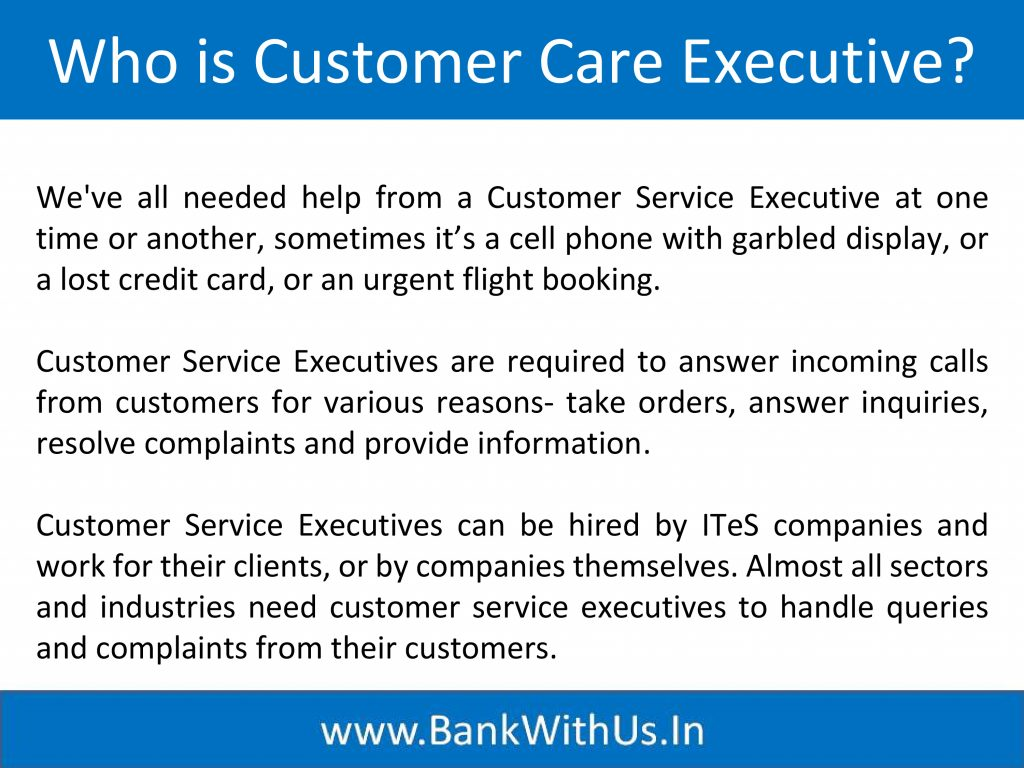 Who is Customer Care Executive?