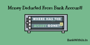 Money Deducted From Bank Account