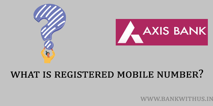 What is the Registered Mobile Number in Axis Bank?