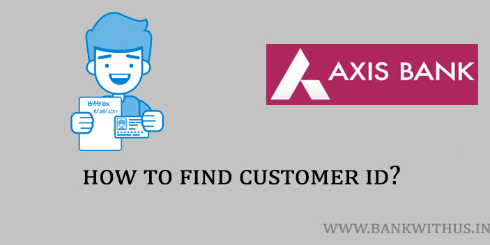 How to Find Axis Bank Customer ID?