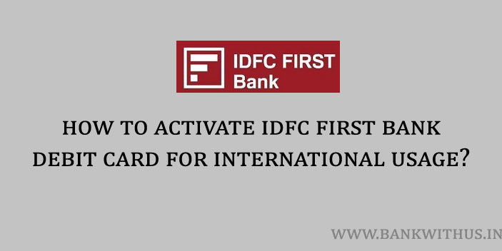 Activate IDFC First Bank Debit Card for International Usage