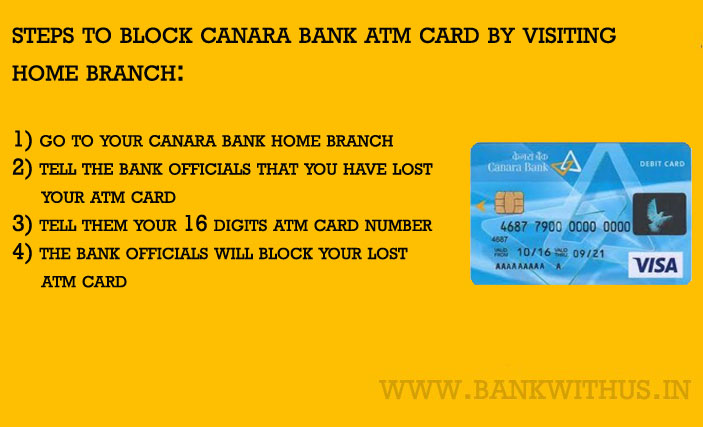 Block Canara Bank ATM Card by visiting home branch