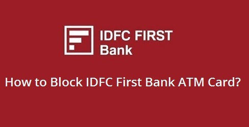 Block IDFC First Bank ATM card