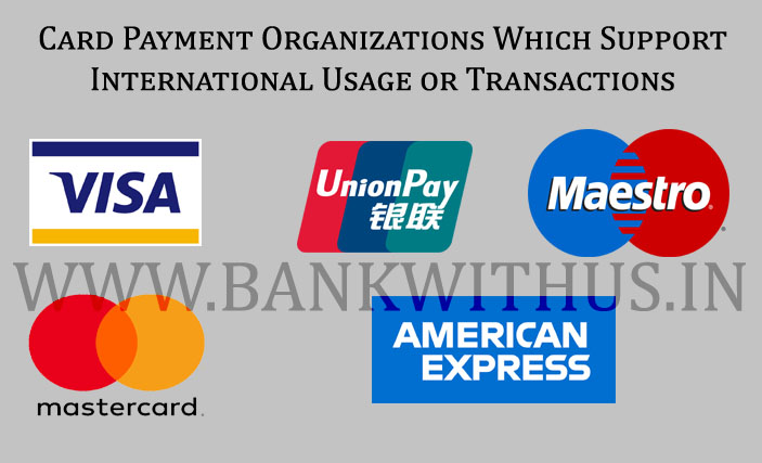 Card Payment Organizations Which Support International Usage or Transactions