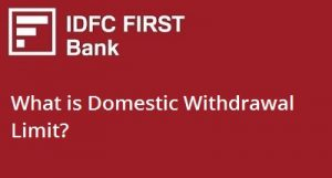What is Domestic Withdrawal Limit?