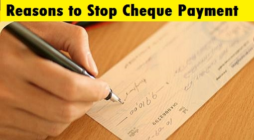 Reasons to Stop Cheque Payment