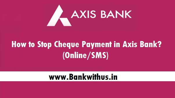 Cancel Cheque Payment in Axis Bank