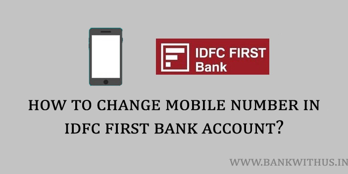 Change Mobile Number in IDFC First Bank Account