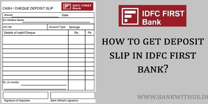 How to Fill IDFC First Bank Cash Deposit Slip?
