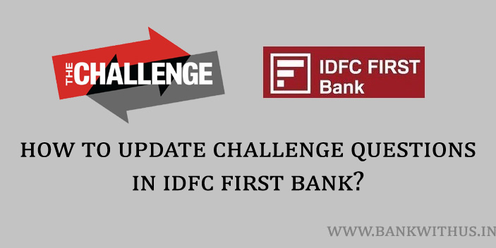 Update Challenge Questions in IDFC First Bank