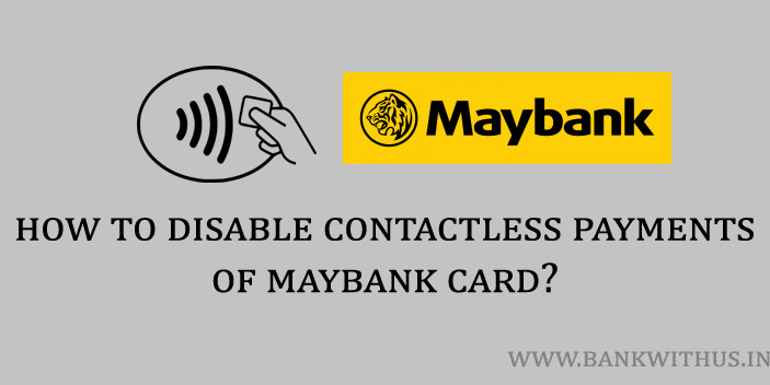Steps to Disable Contactless Payments of Maybank Debit and Prepaid Card
