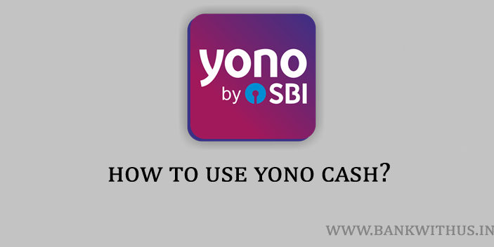 How to Use YONO Cash?