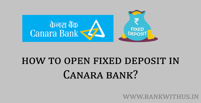 How to Open Fixed Deposit in Canara Bank?