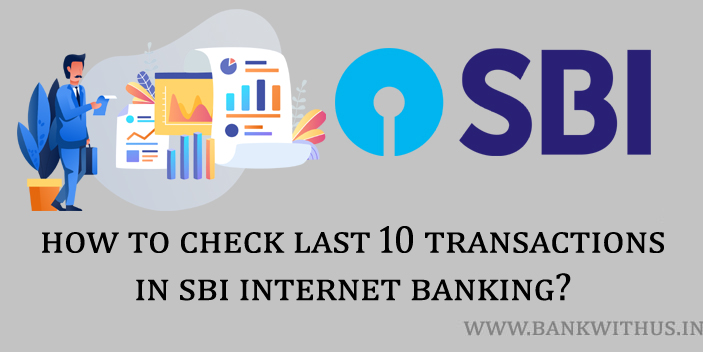Steps to Check the Last 10 Transactions in SBI Internet Banking