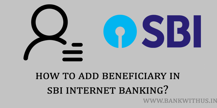 Steps to Add Beneficiary in SBI Internet Banking