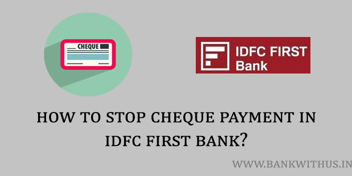 Stop Cheque Payment in IDFC First Bank