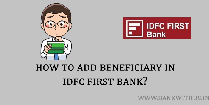Steps to add beneficiary in IDFC First Bank