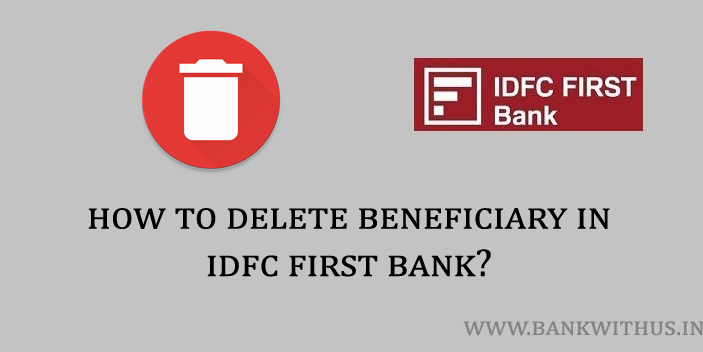 Steps to Delete Beneficiary in IDFC First Bank