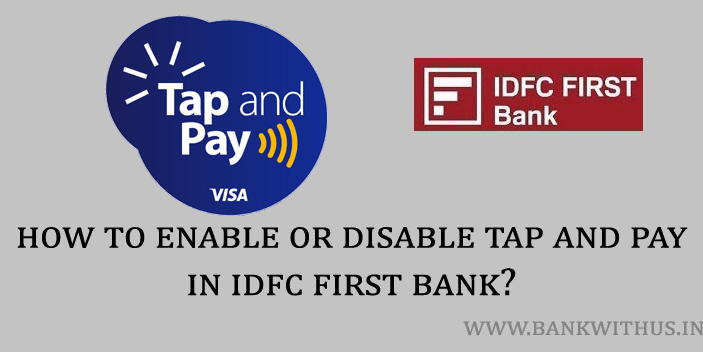 Steps to Enable or Disable Tap and Pay in IDFC First Bank