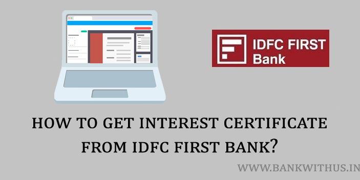 Steps to Get Interest Certificate from IDFC First Bank