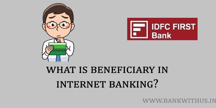 What is Beneficiary in Internet Banking?