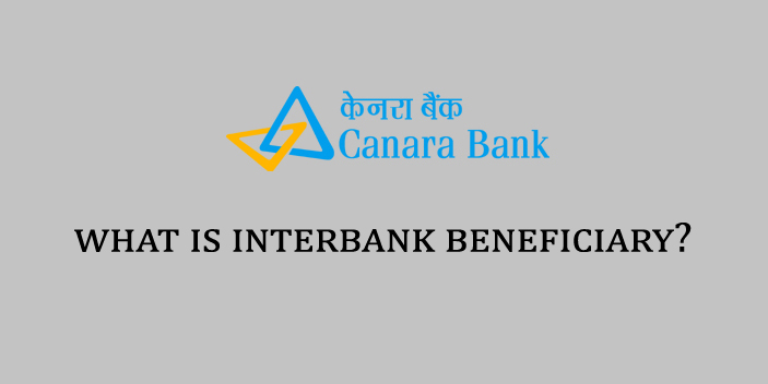 What is Interbank Beneficiary Account in Canara Bank?
