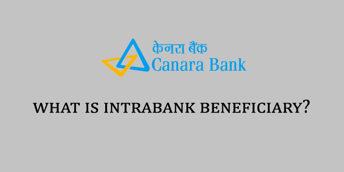 What is Intrabank Beneficiary Account in Canara Bank?