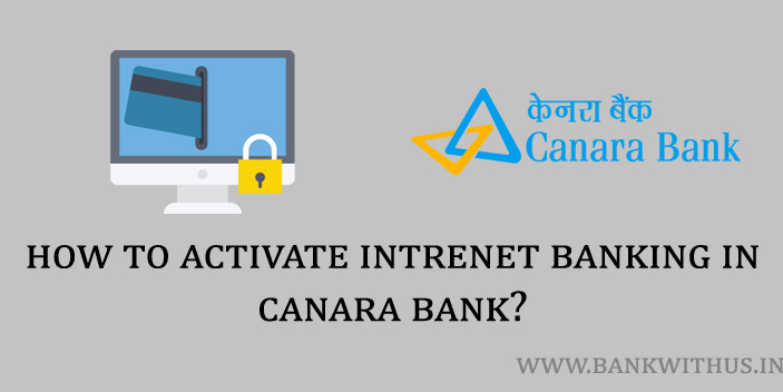 Steps to Activate Internet Banking in Canara Bank