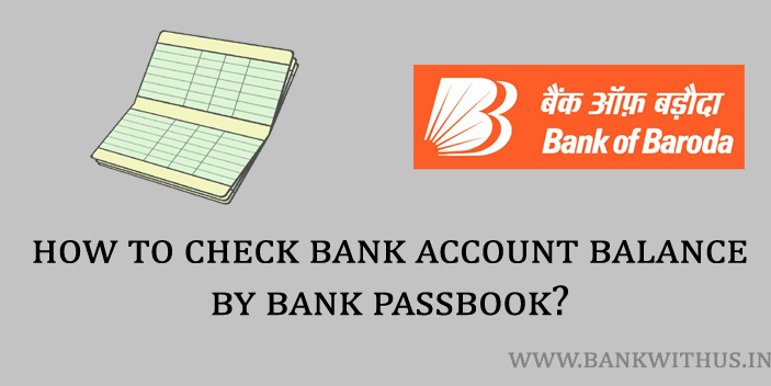 Steps the Account Holder Should Follow to Check the Bank of Baroda Account Balance using the Bank Passbook Issued by the Bank