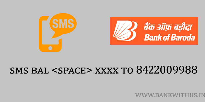 Send an SMS as BAL <space> XXXX to 8422009988 to Check Bank of Baroda Account Balance by SMS.