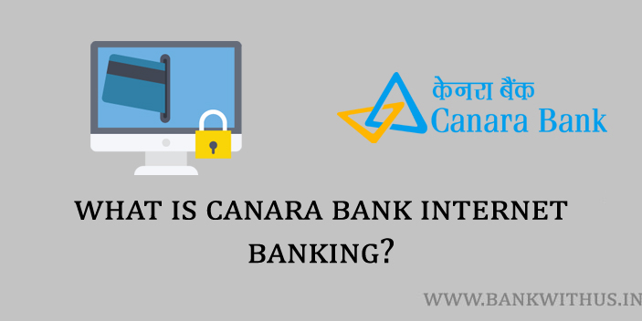 What is Canara Bank Internet Banking?