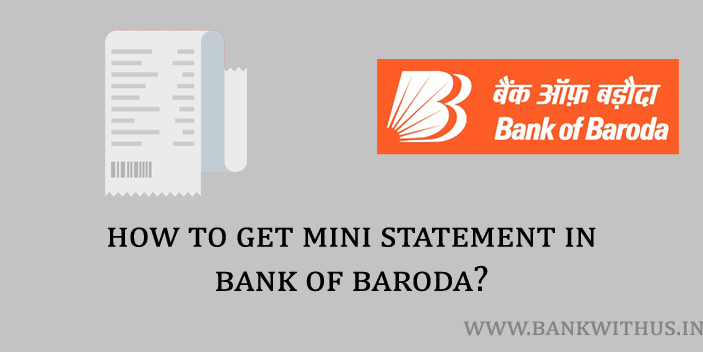 Give a Missed Call to 8468001122 to get Bank of Baroda Mini Statement