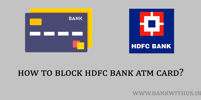 Steps to Block HDFC Bank ATM Card