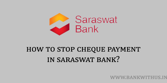 Steps to Stop Cheque Payment in Saraswat Bank