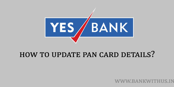 Update PAN Card Details in Yes Bank Account