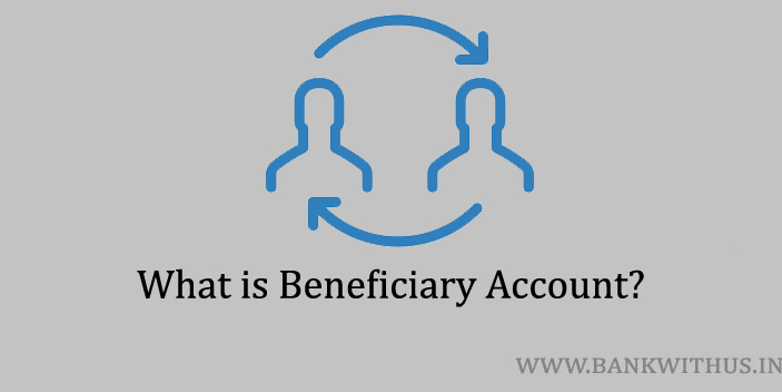 What is Beneficiary Account?