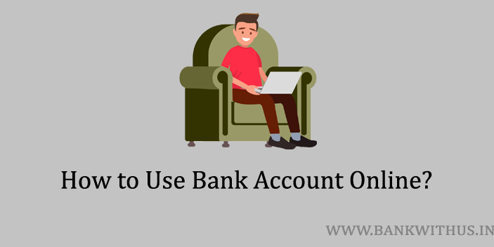 Steps to Use Bank Account Online