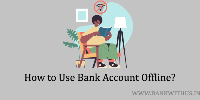 Use Bank Account Without Internet