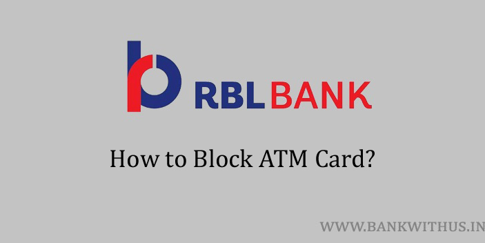 Steps to Block RBL Bank ATM Card
