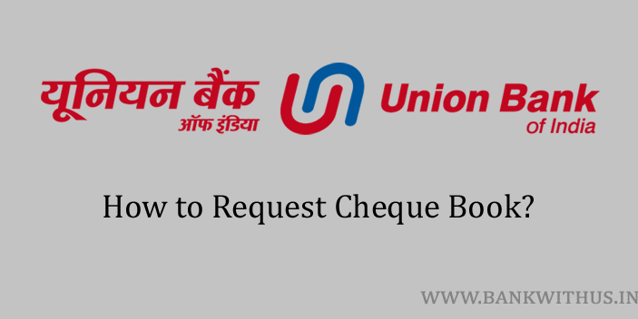 Steps to Request Cheque Book in Union Bank of India