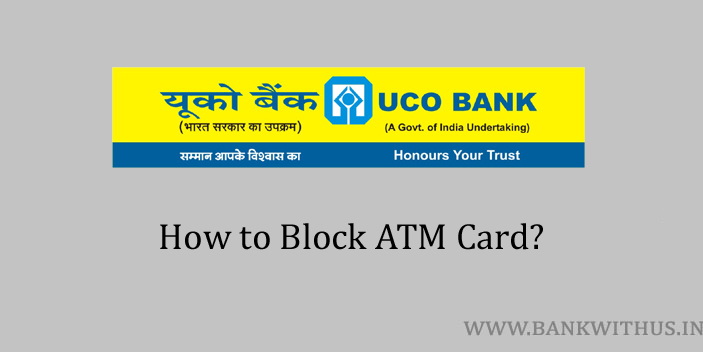 Steps to Block UCO Bank ATM Card