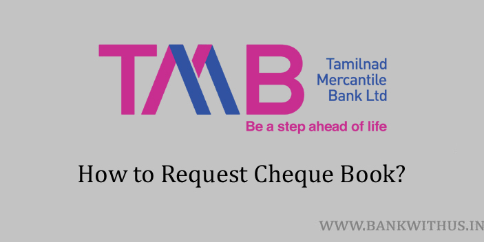 Steps to Request Cheque Book in Tamilnad Mercantile Bank